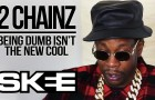 2 Chainz Says Being Dumb Isn't The New Cool