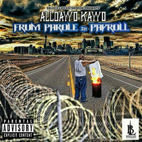AllDayyo Kayyo- Frum Parole 2A Payroll