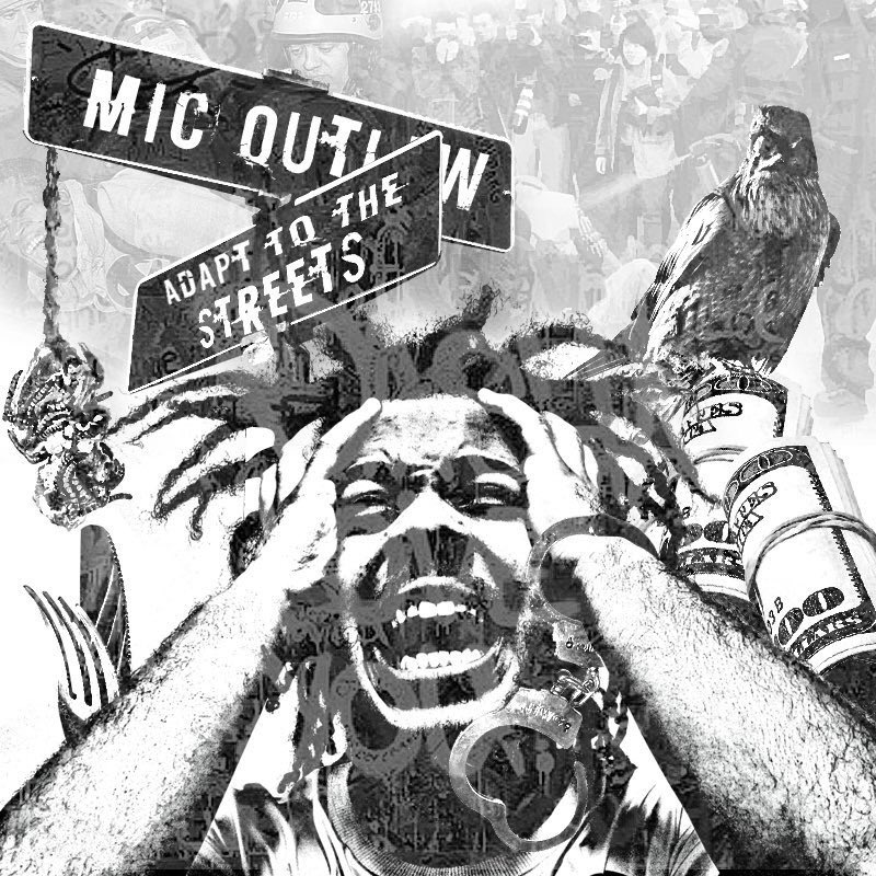 Mic Outlaw- Adapt To The Streets