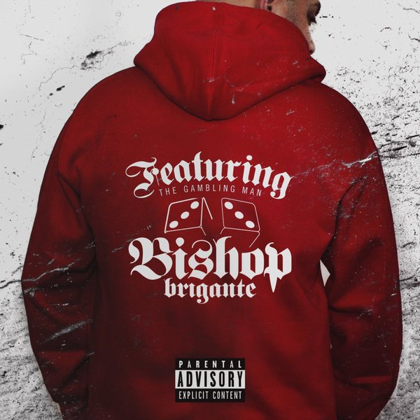 Bishop Brigante- Featuring Bishop Brigante