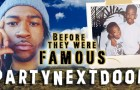 Before They Were Famous: PartyNextDoor