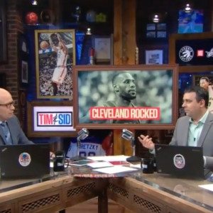 """""""Tim & Sid"""" Discuss The NBA Not Wanting The Toronto Raptors To Beat Cleveland"""