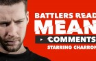 KOTD – Battlers Read Mean Comments – Charron