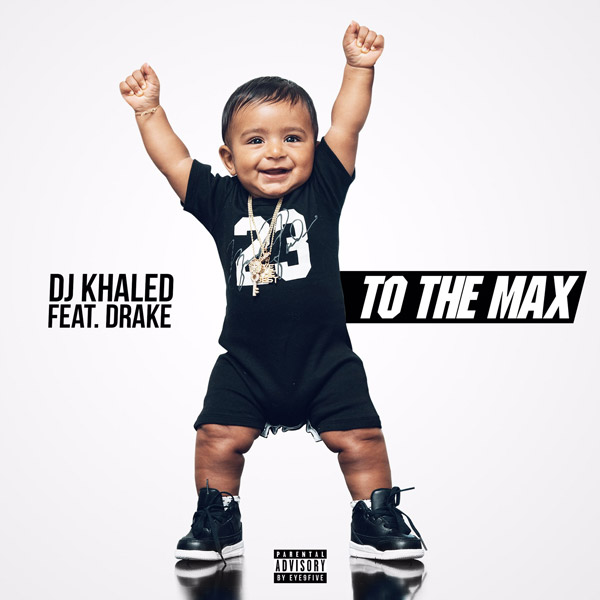 Dj Khaled x Drake- To The Max