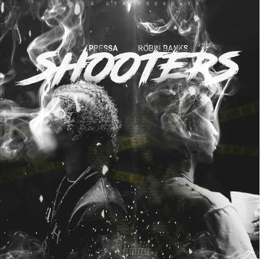 Pressa x Robin Banks- Shooters