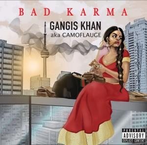 Gangis Khan Aka Camoflauge- Bad Karma