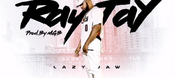 Lazy Jaw- RayTay