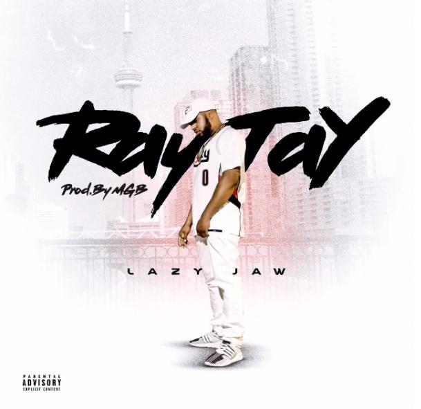 LazyJaw- RayTay