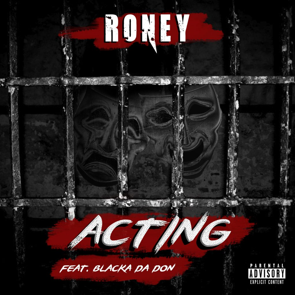 Roney Ft Blacka Da Don- Acting
