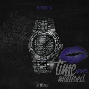 WhosRome- Time Never Mattered