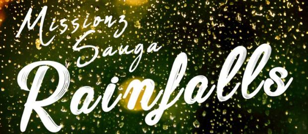 Missionz Sauga- Rainfalls