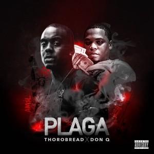 Thorobread Ft Don Q- Plaga