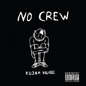Kujah Kalade- No Crew