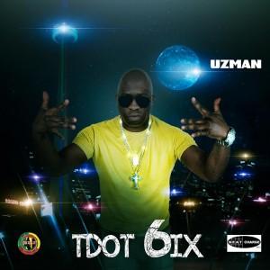 Uzman- TDot 6ix