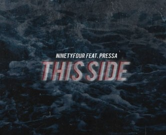 NinetyFour Ft Pressa- This Side