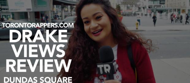 """Drake """"Views"""" Review At Dundas Square"""